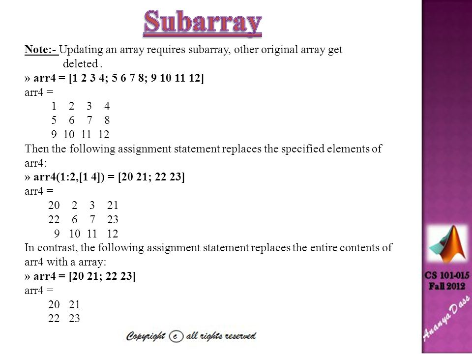 Subarray Note:- Updating an array requires subarray, other original array get. deleted . » arr4 = [1 2 3 4; 5 6 7 8; 9 10 11 12]